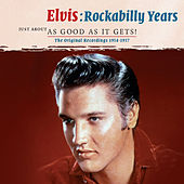 Elvis Rockabilly Years: Just About as Good as It Gets! von Elvis Presley