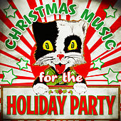 Christmas Music for the Holiday Party von Various Artists