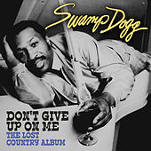 Don't Give up on Me - The Lost Country Album (Digitally Remastered) de Swamp Dogg