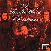 A Really Weird Christmas by Various Artists