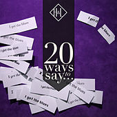H&L: 20 Ways to Say I Get the Blues de Various Artists