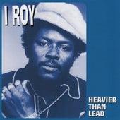 Heavier Than Lead de I-Roy