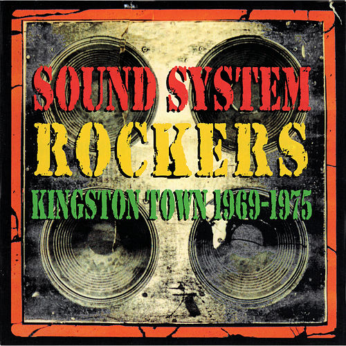 Sound System Rockers: Kingston Town 1969-1975 by Various Artists