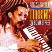Dubbing On Bond Street by Augustus Pablo