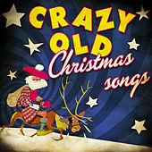 Crazy Old Christmas Songs von Various Artists