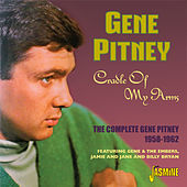 Cradle of My Arms - The Complete Gene Pitney 1958 - 1962; Featuring Gene & The Embers, Jamie and Jane and Billy Bryan by Various Artists