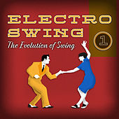 Electro Swing - The Evolution of Swing, Vol. 1 von Various Artists