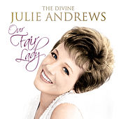 Our Fair Lady - The Divine Julie Andrews de Various Artists