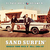 Sand Surfin': El Paso Rock, Vol. 9 by Various Artists