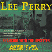 Skanking With The Upsetter (Rare Dubs 1971-1974) by Lee