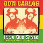 Inna Dub Style: Rare Dubs 1979-1980 by Don Carlos