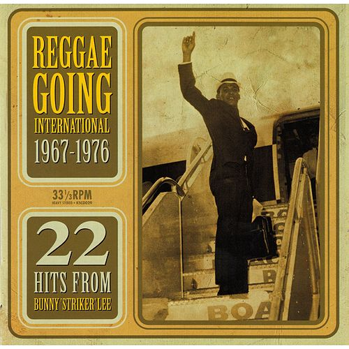 Reggae Going International 1967-1976: 22 Hits From Bunny 'Striker' Lee by Various Artists