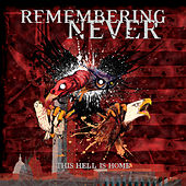 This Hell Is Home by Remembering Never