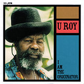 I Am The Originator by U-Roy