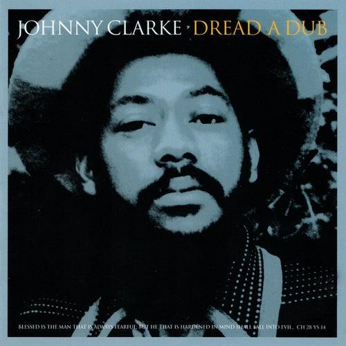 Dread A Dub by Johnny Clarke