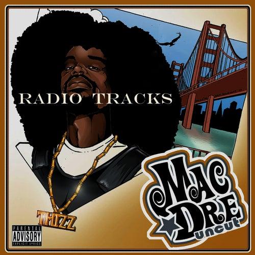 Uncut (Radio Tracks) by Mac Dre
