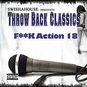 F**k Action 18 by Swisha House