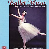 Ballet Music With David Howard for Barre and Center Floor de David Howard
