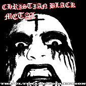 Christian Black Metal - The Ultimate Collection de Various Artists
