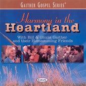 Harmony In The Heartland by Bill & Gloria Gaither