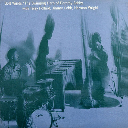 Soft Winds: The Swinging Harp of Dorothy Ashby (Remastered) [Bonus Track Version] by Dorothy Ashby