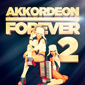 Akkordeon Forever, Vol. 2: 100 Titel für die Fans des Akkordeons by Various Artists