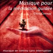 Musique pour la méditation guidée: musique en continu sans interruption de Chris Conway