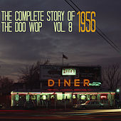 The Complete Story of Doo Wop, Vol. 8, 1956 von Various Artists