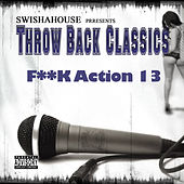 F**k Action 13 by Swisha House