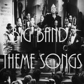 Big Band Theme Songs de Various Artists
