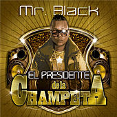 El Presidente de la Champeta de Mr Black
