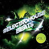 #electrohouse Beats Vol. 1 by Various Artists