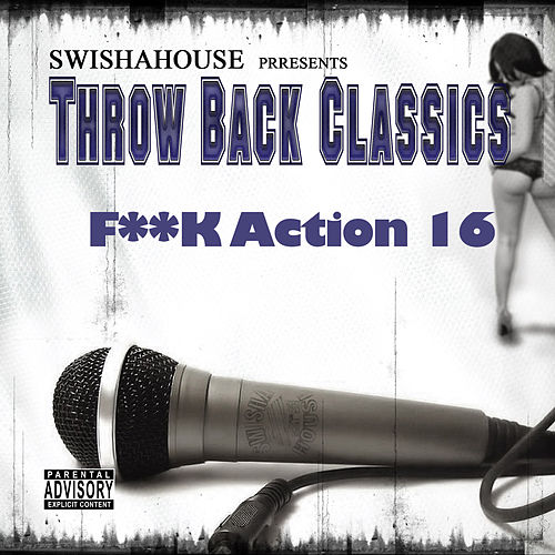 F**k Action 16 by Swisha House