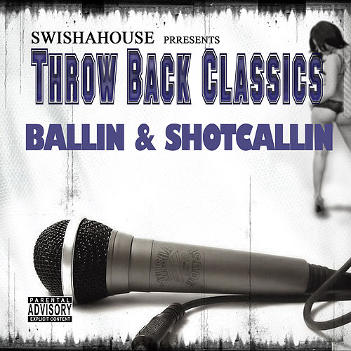 Ballin & Shotcallin by Swisha House