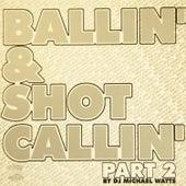 Ballin' & Shotcallin', Pt. 2 by Swisha House
