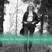 You Wont Forget It von Jackie DeShannon