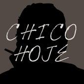 Chico Hoje: 19 Sucessos de Chico Buarque Na Voz de Novos Artistas by Various Artists