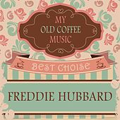 My Old Coffee Music by Freddie Hubbard