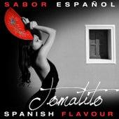 Sabor Español - Spanish Flavour - Tomatito de Tomatito