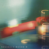 Acuarela Songs 3 de Various Artists