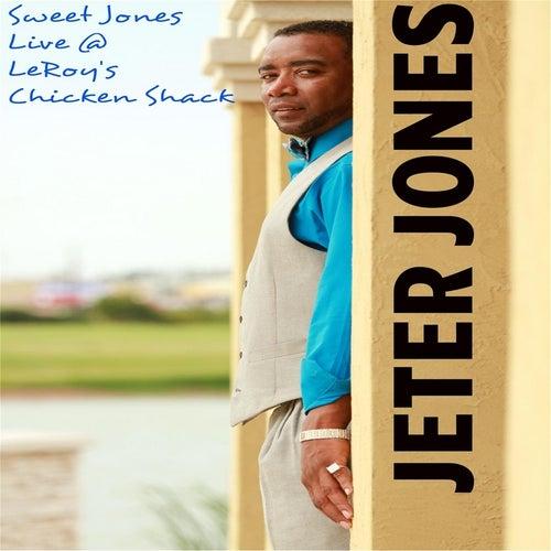 Sweet Jones Live@ Leroy's Chicken Shack by Jeter Jones