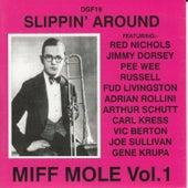 Slippin' Around: Miff Mole, Vol. 1 by Miff Mole