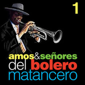 Amos & Señores del Bolero Matancero, Vol. 1 by Various Artists
