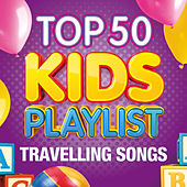 Top 50 Kids Playlist - Travelling Songs by The Paul O'Brien All Stars Band