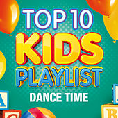 Top 10 Kids Playlist - Dance Time by The Paul O'Brien All Stars Band