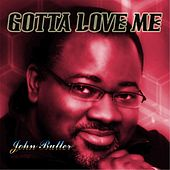 Gotta Love Me by John Butler