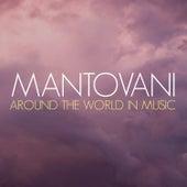 Mantovani: Around the World in Music von Mantovani & His Orchestra