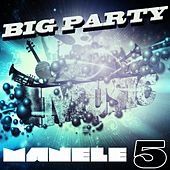 Big Party Manele, Vol. 5 de Various Artists