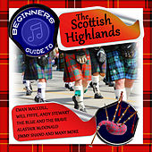 Beginners Guide to the Scottish Highlands by Various Artists
