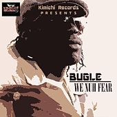 We Nuh Fear by Bugle